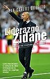 Liderazgo Zidane: El genio que susurraba a los millennials (COLECCION ALIENTA)