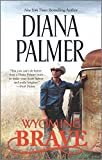 Wyoming Brave: A Contemporary Western Romance (Wyoming Men, 6)