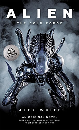 Alien: The Cold Forge (English Edition)