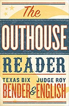 The Outhouse Reader by [Texas Bix Bender, Roy English]