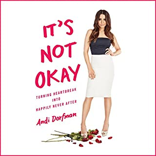 It's Not Okay     Diary of a Broken Heart              By:                                                                                                                                 Andi Dorfman                               Narrated by:                                                                                                                                 Andi Dorfman                      Length: 9 hrs and 18 mins     37 ratings     Overall 4.0