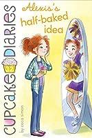 Alexis's Half-Baked Idea (32) (Cupcake Diaries)
