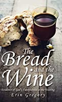 The Bread and the Wine: Evidence of God's Faithfulness in the Waiting