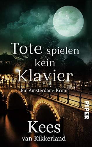 Tote spielen kein Klavier: Ein Amsterdam-Krimi