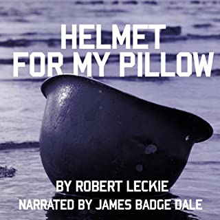 Helmet for My Pillow     From Parris Island to the Pacific: A Young Marine's Stirring Account of Combat in World War II              Written by:                                                                                                                                 Robert Leckie                               Narrated by:                                                                                                                                 James Badge Dale,                                                                                        Tom Hanks (introduction)                      Length: 10 hrs and 24 mins     32 ratings     Overall 4.9
