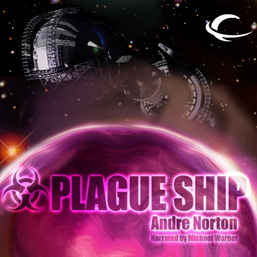 Plague Ship                   By:                                                                                                                                 Andre Norton                               Narrated by:                                                                                                                                 Michael Warner                      Length: 6 hrs and 39 mins     93 ratings     Overall 3.8