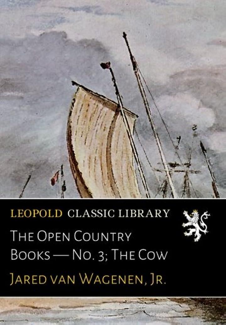 まあとは異なりジャンプするThe Open Country Books — No. 3; The Cow