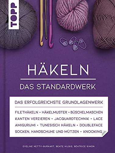 Häkeln - Das Standardwerk: Mit vielen aktuellen Trend- und Spezialtechniken, über 1.500 Abbildungen und 130 Minuten Online-Videos