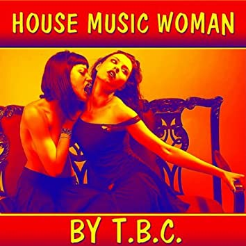 House Music Woman