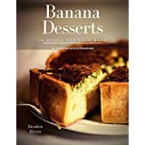 Banana Desserts: 30 Dishes for good mood (English Edition)