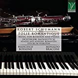 Schumann: Folie Romantique (Music For Bassoon and Piano)