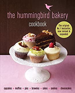 The Hummingbird Bakery Cookbook: The number one best-seller now revised and expanded with new recipes by [Tarek Malouf]