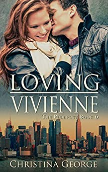 Loving Vivienne: The Publicist, Book Six by [Christina George]