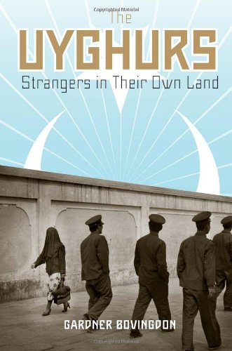 The Uyghurs: Strangers in Their Own Land
