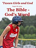 'Tween Girls and God -- The Bible