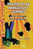 Diario di un Minecraft Zombie. Uno zombie sottosopra vol. 11 (Italian Edition)