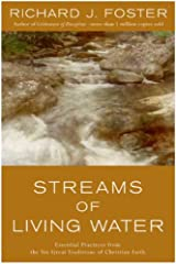 Streams of Living Water: Celebrating the Great Traditions of Christ Kindle Edition
