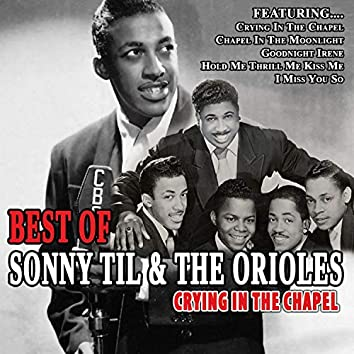 Crying in the Chapel - Best of Sonny Til & The Orioles