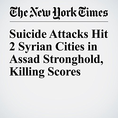 Suicide Attacks Hit 2 Syrian Cities in Assad Stronghold, Killing Scores cover art