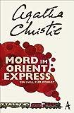 Mord im Orientexpress: Ein Fall für Poirot - Agatha Christie