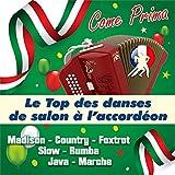 Come Prima - Le Top Des Danses De Salon à L'accordéon (Madison - Country - Foxtrot - Slow - Rumba - Java - Marche)
