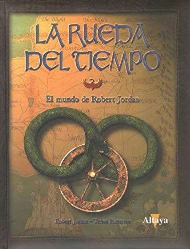 LA RUEDA DEL TIEMPO. EL MUNDO DE ROBERT JORDAN.