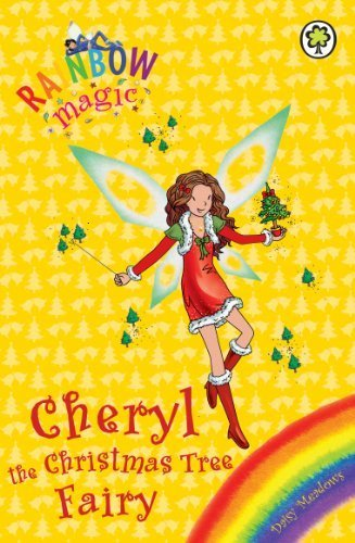 Cheryl the Christmas Tree Fairy: Winter 2010 Special (Rainbow Magic) by Meadows. Daisy ( 2010 ) Paperback