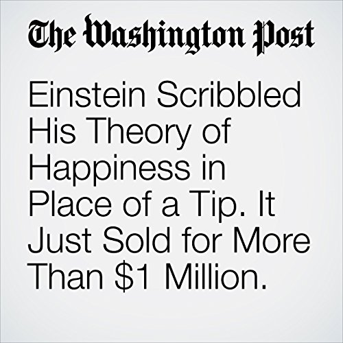 Einstein Scribbled His Theory of Happiness in Place of a Tip. It Just Sold for More Than $1 Million. copertina
