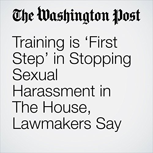 Training is 'First Step' in Stopping Sexual Harassment in The House, Lawmakers Say copertina