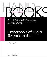 Handbook of Field Experiments (Volume 1) (Handbook of Economic Field Experiments, Volume 1)