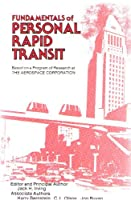 Fundamentals of personal rapid transit: Based on a program of research, 1968-1976 at the Aerospace Corporation, El Segundo, California 0669025208 Book Cover