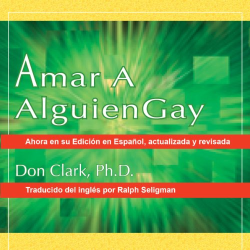 Amar a Alguien Gay [Loving Someone Gay] audiobook cover art