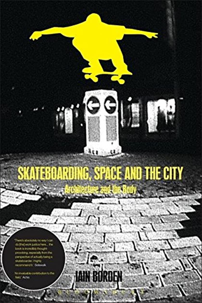 嫉妬大理石に向けて出発Skateboarding, Space and the City: Architecture, the Body and Performative Critique