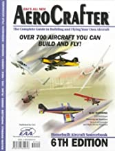 Aerocrafter: The Complete Guide to Building and Flying Your Own Aircraft : Over 700 Aircraft You Can Build and Fly! (Aerocrafter: Homebuilt Aircraft Sourcebook, ed 6)
