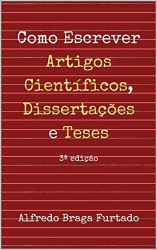 Como Escrever Artigos Científicos, Dissertações e Teses