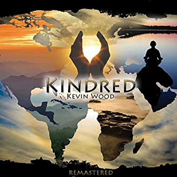 Kindred (Remastered): Relaxing New Age Music with Beautiful World Chants, Modern Grooves