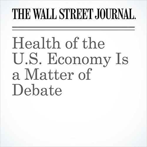 Health of the U.S. Economy Is a Matter of Debate cover art