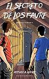 EL SECRETO DE LOS FAVRE: (Saga de superhéroes Hermanos Favre, Libro 1) (8-15 años) (Las Increíbles Aventuras de los Hermanos Favre: dos jóvenes superhéroes)