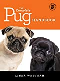 The Complete Pug Handbook: The Essential Guide For New & Prospective Pug Owners (Canine...