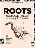 Roots: Auf der Suche nach dem Ursprung des Glaubens (Glaube neu erleben) - Tobias Teichen