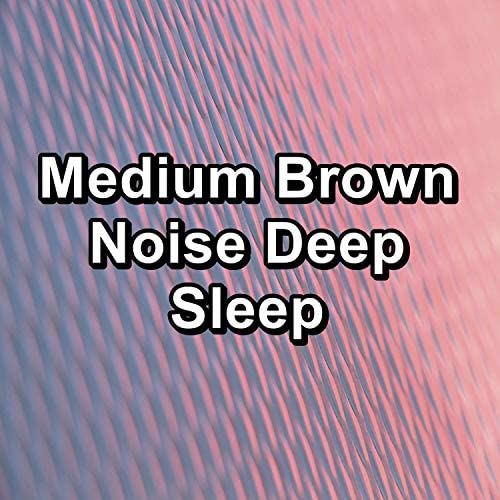 Pink Noise Baby Sleep, Pink Noise. & White Noise, Pink Noise, Brown Noise