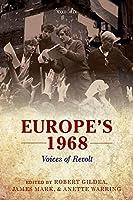 Europe's 1968: Voices of Revolt