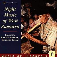 Music Of Indonesia 6: Night Music Of West Sumatra