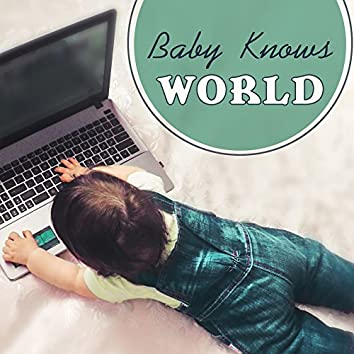 Baby Knows World – Classical Music for Kids, Einstein Effect, Brain Power, Educational Sounds, Build Baby IQ
