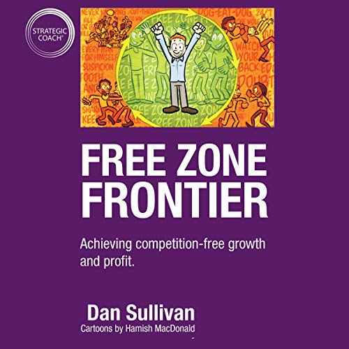 Free Zone Frontier: Achieving Competition-Free Growth and Profit audiobook cover art
