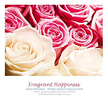 Fragrant happiness