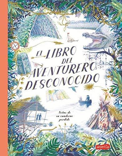 El libro del aventurero desconocido: 48 (HARPERKIDS)