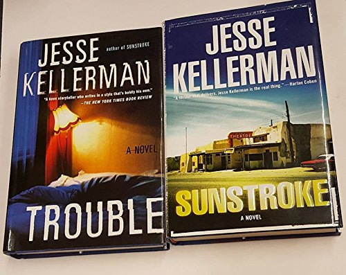 Collector's Set:Two Hardcovers SUNSTROKE and TROUBLE by Jesse Kellerman
