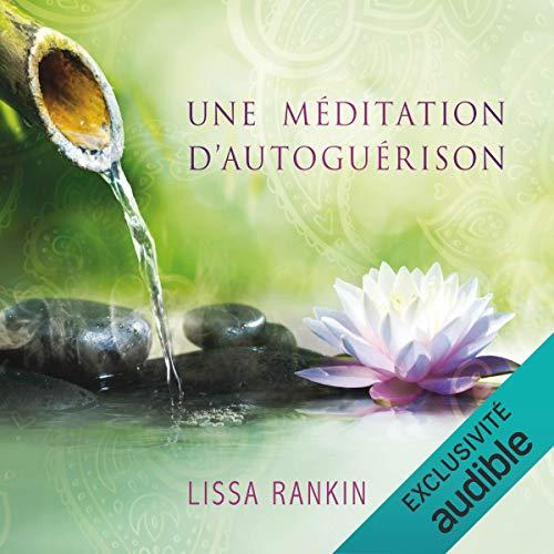 Couverture de Une méditation d'autoguérison