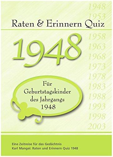 Raten und Erinnern Quiz 1948: Ein Jahrgangsquiz für Geburtstagskinder des Jahrgangs 1948